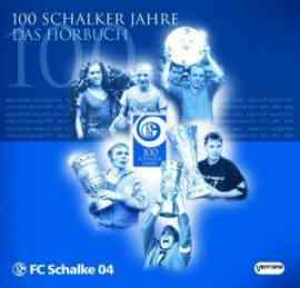 100 Schalker Jahre - Das Hörbuch