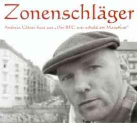 Zonenschläger - Andreas Gläser liest aus Der BFC war schuld am Mauerbau