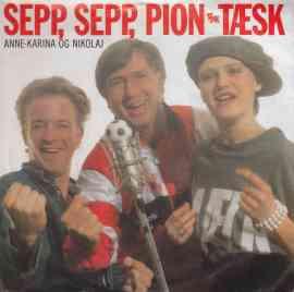 Sepp, Sepp, Pion-taesk