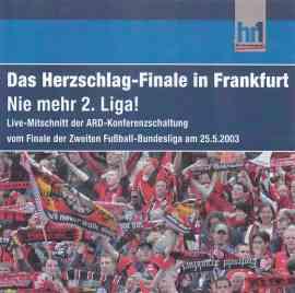 Das Herzschlag-Finale in Frankfurt - Nie mehr 2. Liga!