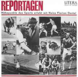 Reportagen - Höhepunkte des Sports erlebt mit Heinz Florian Oertel