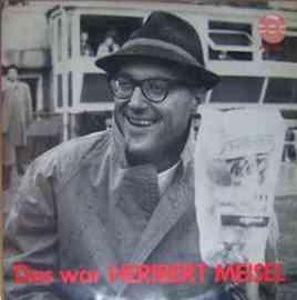 Das war Heribert Meisel