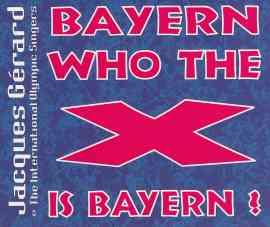 Bayern, Who The X Is Bayern?