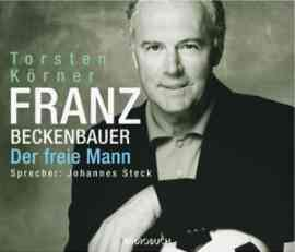 Franz Beckenbauer - Der freie Mann