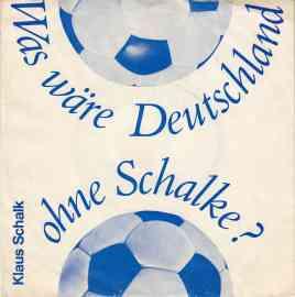 Was wäre Deutschland ohne Schalke?
