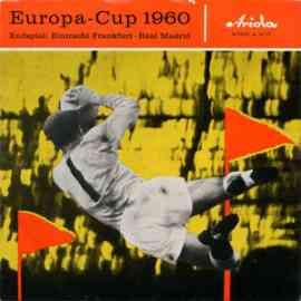 Europa-Cup 1960 Endspiel: Eintracht Frankfurt - Real Madrid