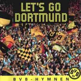 Let's Go Dortmund - BVB Hymnen