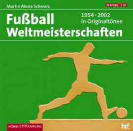 Fußball Weltmeisterschaften 1954-2002 in Originaltönen