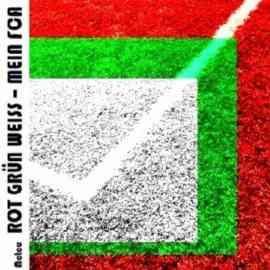Rot Grün Weiss - Mein FCA