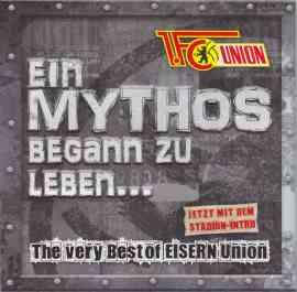 Ein Mythos begann zu leben... The Very Best of Eisern Union