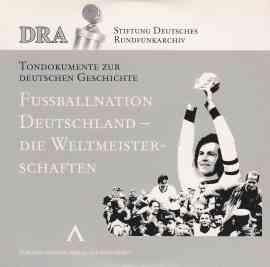 Fussballnation Deutschland - Die Weltmeisterschaften