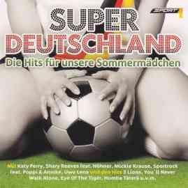 Super Deutschland - Die Hits für unsere Sommermädchen