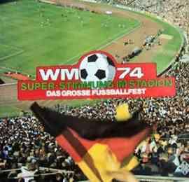 WM 74 Das grosse Fussballfest