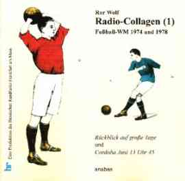 Radio Collagen 1 - Fussball WM 1974 und 1978