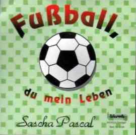 Fussball, du mein Leben