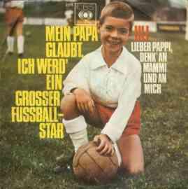 Mein Papa glaubt, ich werd' ein grosser Fussballstar