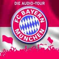 FC Bayern München: Die Audio-Tour