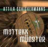 Attila Schickermanns MOTTEK MÜNSTER