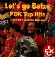 Let's Go Betze - FCK Top Hits