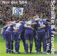 Nur der S04 - Schalke & Freunde Vol.2