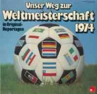Unser Weg zur Weltmeisterschaft 1974