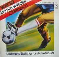 WM '82 Immer wieder Österreich - Lieder und Sketches rund um den Ball
