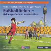 Pollino und Pollina in München: Fußballfieber - Heldengeschichten aus München