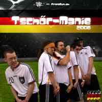 Tschör-Manie 2008